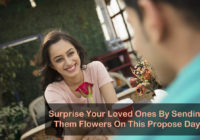 Surprise Your Loved Ones By Sending Them Flowers On This Propose Day