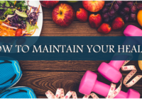 How To Maintain Your Health