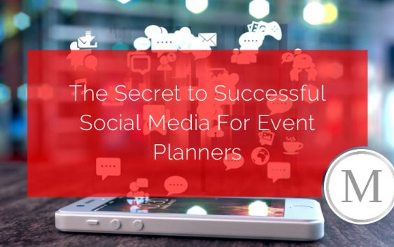The Secret to Successful Social Media For Event Planners
