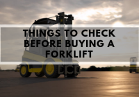 Things to check before buying a forklift