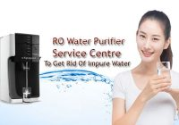 RO Water Purifier Service Centre: To Get Rid Of Impure Water