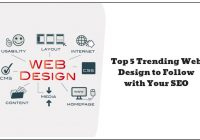 Top 5 Web Design Trends to Follow with Your SEO