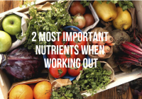 2 Most Important Nutrients When Working Out