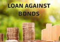 Loan Against Bonds – Vital Things to Know