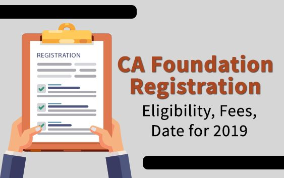 CA Foundation registration process, eligibility, fees, and last date