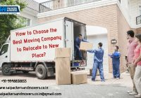How to Choose the Best Moving Company to Relocate to New Place?