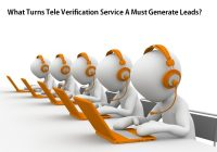 What Turns Tele Verification Service A Must Generate Leads?